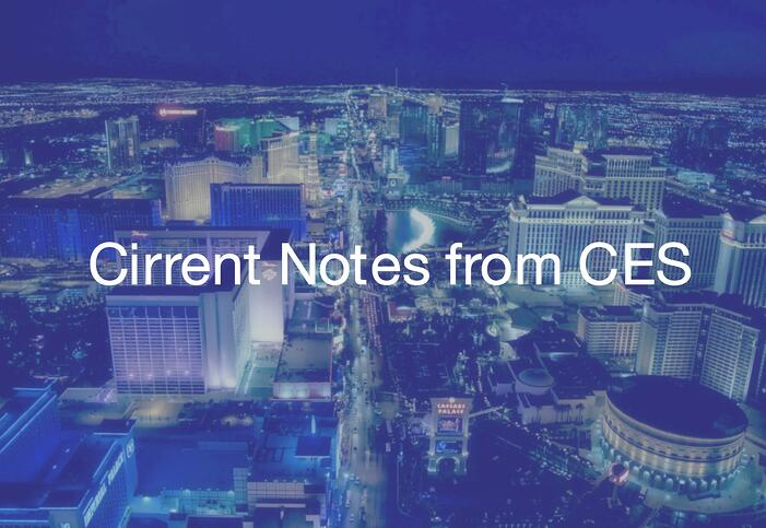 Cirrent Notes from CES