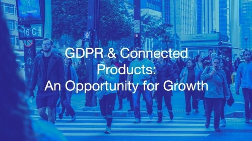 GDPR & Connected Products_ An Opportunity for Growth (1)-1-269444-edited-468509-edited