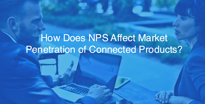 NPS Affect Market Penetration of connected products-186317-edited
